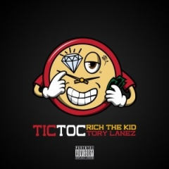 Rich The Kid - Tic Toc Ft. Tory Lanez